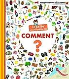 La petite encyclopédie des comment? - La petite encyclopédie - de 3 à 7 ans
