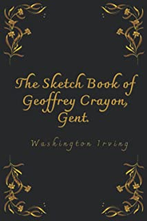 The Sketch Book of Geoffrey Crayon, Gent.: With Illustrated