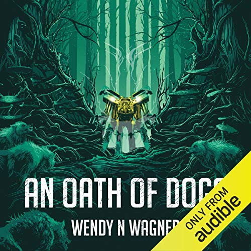 An Oath of Dogs                   By:                                                                                                                                 Wendy N Wagner                               Narrated by:                                                                                                                                 Amy Finegan                      Length: 11 hrs and 17 mins     1 rating     Overall 3.0