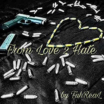 From Love 2 Hate by FuhReal