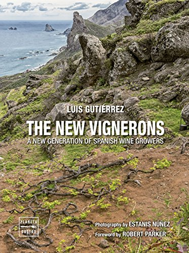 The new vignerons: A new generation of spanish wine growers (English Edition)