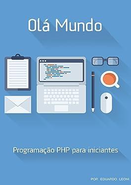 Olá Mundo: PHP para Iniciantes (Portuguese Edition)