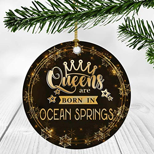 Christmas Ornaments Gifts For Women,Queens Are Born In Ocean Springs City, Idea For Her, Wife And Mom,Ocean Springs City Christmas Ornament 3 Inches Flat Ceramic
