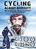 Cycling Against Adversity