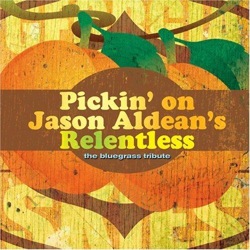 Georgia Skies: Pickin' on Jason Aldean's Relentless by Pickin' on Jason Aldean (2007-09-25)