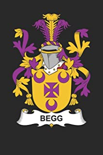 Begg: Begg Coat of Arms and Family Crest Notebook Journal (6 x 9 - 100 pages)