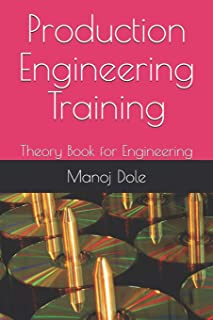 Production Engineering Training: Theory Book for Engineering