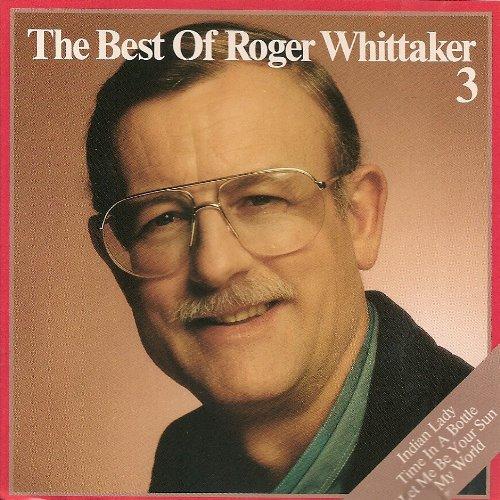 The Best of Roger Whittaker 3