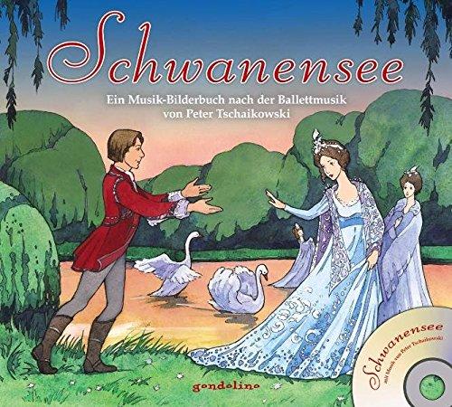 Schwanensee + CD. Ein Musik-Bilderbuch nach der Ballettmusik von Peter Tschaikowski: Für Kinder schon ab 4 Jahre.