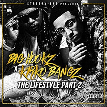 The Lifestyle, Pt. 2 (feat. Kirko Bangz & Pac Marly)