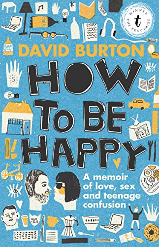 How to Be Happy: A Memoir of Love, Sex and Teenage Confusion (English Edition)