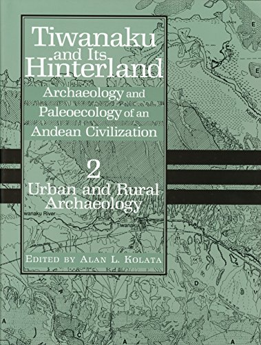 Tiwanaku and Its Hinterland: Archaeology and Paleoecology of an Andean Civilization Volume 2: Urban and Rural Archaeology (Smithsonian Series in Archaeological Inquiry (Hardcover))