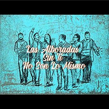 Las Alboradas Sin Ti No Son Lo Mismo