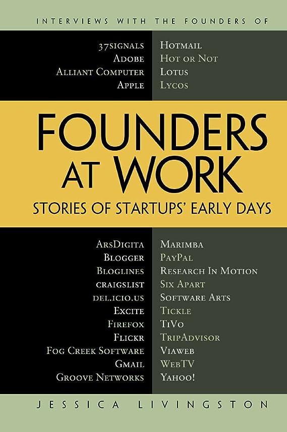 集まるいっぱい圧倒的Founders at Work: Stories of Startups' Early Days (English Edition)