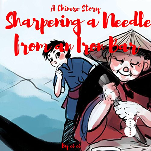 A Chinese Story: Sharpening a Needle from an Iron Bar audiobook cover art