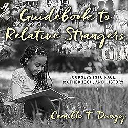 Guidebook to Relative Strangers: Journeys into Race, Motherhood, and History