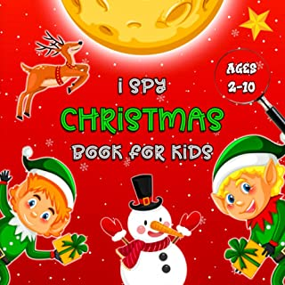 I Spy Christmas Book For Kids Ages 2-10: Easy and Wonderful Pages for your Children's ages 2-5-10 | A-Z Guessing Game & Ch...