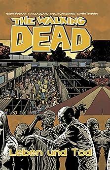 The Walking Dead 24: Leben und Tod (German Edition) by [Robert Kirkman, Charlie Adlard, Marc-Oliver Frisch]