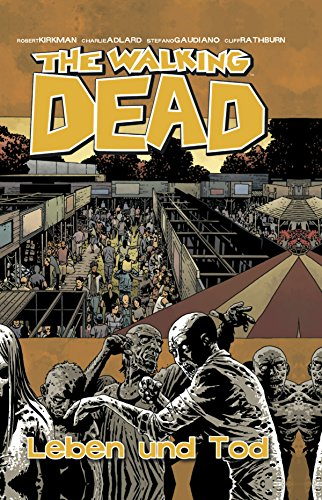 The Walking Dead 24: Leben und Tod (German Edition)