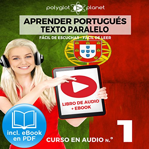 Aprender Portugués - Texto Paralelo - Fácil de Leer - Fácil de Escuchar - Curso en Audio No. 1 [Learn Portugese - Parallel Text - Easy Reader - Easy Audio - Audio Course No. 1] cover art