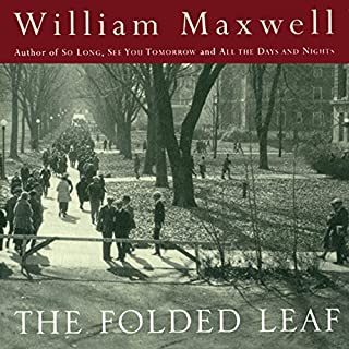 The Folded Leaf                   By:                                                                                                                                 William Maxwell                               Narrated by:                                                                                                                                 Mark Boyett                      Length: 9 hrs and 18 mins     44 ratings     Overall 4.1