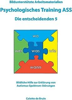 Bildunterstützte Arbeitsmaterialien Psychologisches Training ASS Die entscheidenden 5 (German Edition)