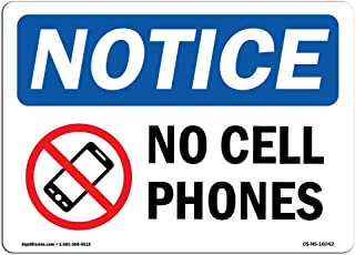 OSHA Notice Sign - NOTICE No Cell Phones | Rigid Plastic Sign | Protect Your Business, Construction Site, Warehouse & Shop Area | Made in the USA