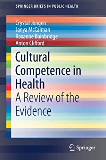 Cultural Competence in Health: A Review of the Evidence