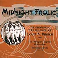 Midnight Frolic: The Broadway theater Music of Luis Hirsch
