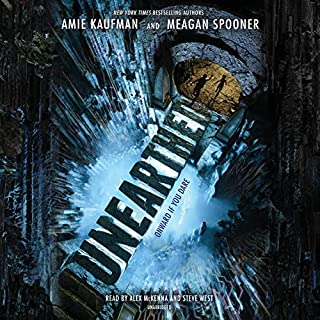 Unearthed                   By:                                                                                                                                 Amie Kaufman,                                                                                        Meagan Spooner                               Narrated by:                                                                                                                                 Steve West,                                                                                        Alex McKenna                      Length: 12 hrs and 44 mins     141 ratings     Overall 4.2