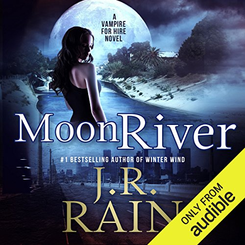 Moon River     Vampire for Hire, Book 8              By:                                                                                                                                 J. R. Rain                               Narrated by:                                                                                                                                 Dina Pearlman                      Length: 5 hrs and 20 mins     389 ratings     Overall 4.4