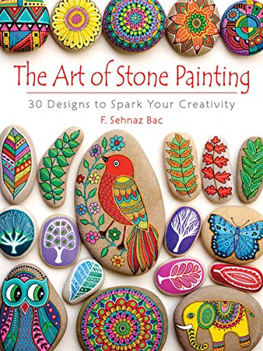 The Art of Stone Painting: 30 Designs to Spark Your Creativity (English Edition)