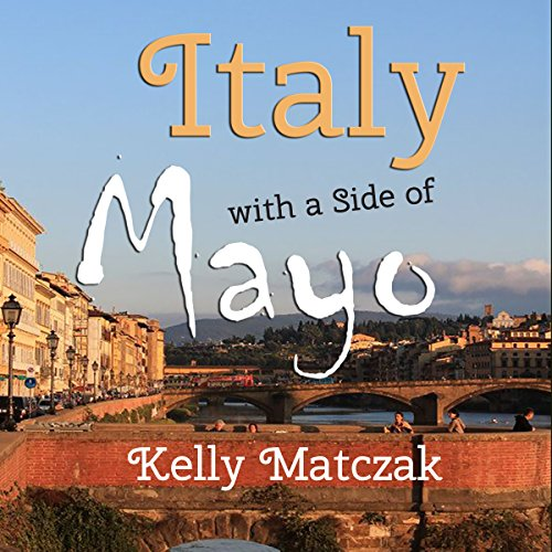 Italy with a Side of Mayo audiobook cover art