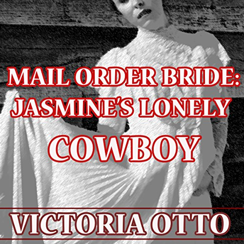 Mail Order Bride: Jasmine's Lonely Cowboy audiobook cover art
