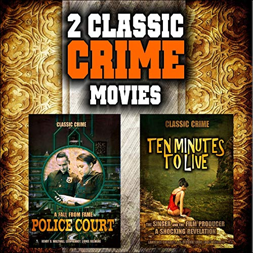 Classic Crime Movie Double Bill: Police Court and Ten Minutes to Live