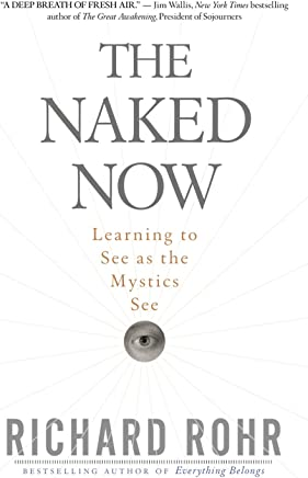 The Naked Now: Learning to See as the Mystics See
