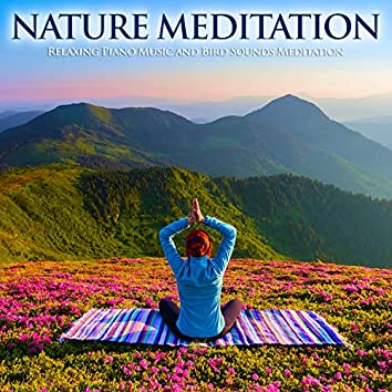 Nature Meditation: Relaxing Piano Music and Bird Sounds Meditation