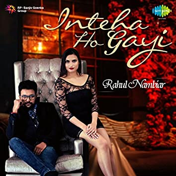 Inteha Ho Gayi - Single