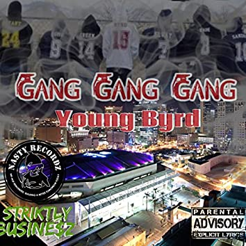 Gang, Gang, Gang