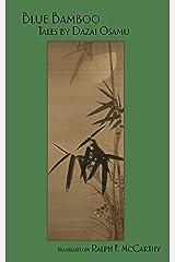 Blue Bamboo: Tales by Dazai Osamu Kindle Edition