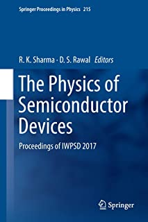 The Physics of Semiconductor Devices: Proceedings of IWPSD 2017 (Springer Proceedings in Physics Book 215) (English Edition)