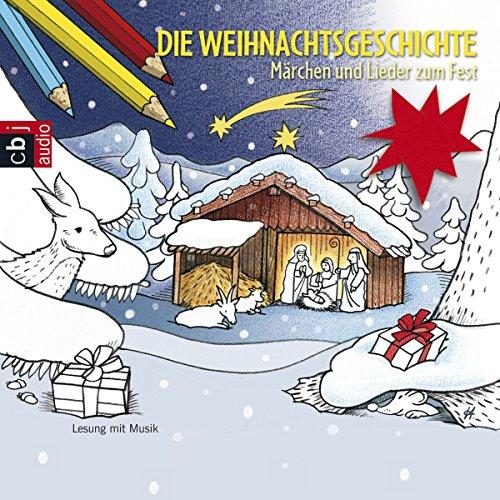Die Weihnachtsgeschichte. Märchen und Lieder zum Fest Titelbild