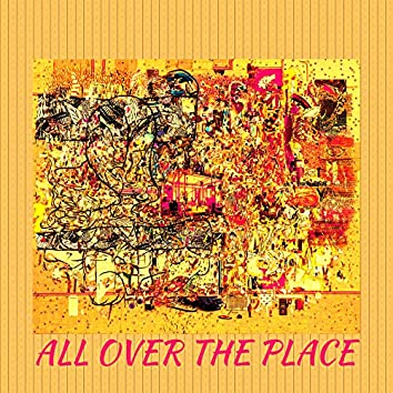 All Over the Place