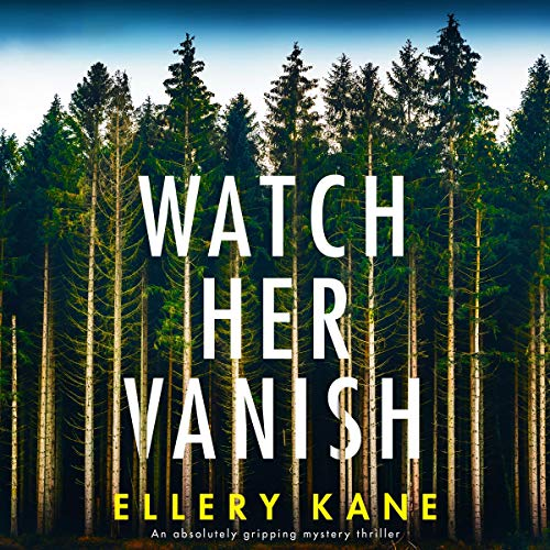 Watch Her Vanish Audiobook By Ellery A. Kane cover art