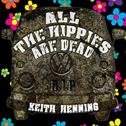All the Hippies Are Dead audiobook cover art