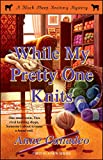 While My Pretty One Knits (Black Sheep Knitting Mysteries Book 1) (English Edition)