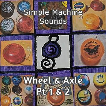 Wheel & Axle, Pt. 2