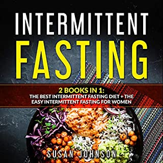 Intermittent Fasting: 2 Books in 1     The Best Intermittent Fasting Diet + The Easy Intermittent Fasting for Women              By:                                                                                                                                 Susan Johnson                               Narrated by:                                                                                                                                 Kip Ferguson                      Length: 5 hrs and 23 mins     182 ratings     Overall 5.0