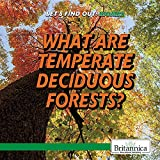 What Are Temperate Deciduous Forests? (Let's Find Out! Biomes)