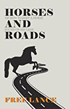 Horses and Roads or How to Keep a Horse Sound on His Legs (English Edition)